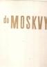 kolektív- Do Moskvy