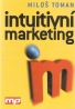 Miloš Toman- Intuitivní marketing