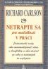 Richard Carlson- Netrápte sa pre maličkosti v práci