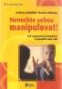 A.Edmuller- Nenechte sebou manipulovat!