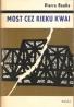 Pierre Boulle- Most cez rieku Kwai