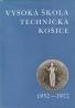 kolektív- Vysoká škola technická Košice 1952-1972