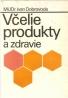 Ivan Dobrovoda- Včelie produkty a zdravie