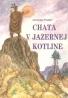 Jaroslav Foglar- Chata v jazernej kotline