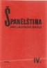 kolektív- Španělština pro jazykové školy IV