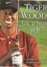 Tiger Woods- Jak já hraju golf
