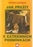 Peter Darman- Jak přžít v extrémních podmínkach