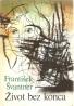 František Švantner- Život bez konca
