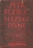 Petr Bezruč- Slezské písně