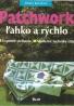 D. Bachová- Patchwork ľahko a rýchlo