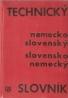 kolektív- Technický Nemecko- Slovenský a Slovensko- Nemecký slovník