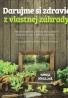 Hanka Sekulová- Darujme si zdravie z vlastnej záhrady