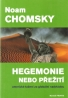 Noam Chomsky - Hegemonie nebo přežetí
