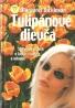 Margaret Dickinson- Tulipánové dievča