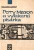 E.S.Gardner- Perry Mason a vylakaná pisárka