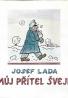 Josef Lada: Můj přítel Švejk
