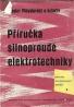 J. Přibyslavský- Příručka silnoproudé elektrotechniky