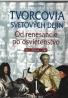 kolektív- Tvorcovia svetových dejín - Od renesancie po osvietenstvo