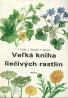 J.Volák a kolektív- Veľká kniha liečivých rastlín