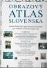 kolektív- Obrazový atlas Slovenska