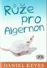 Daniel Keyes- Růže pro Algernon