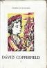 Charles Dickens: David Copperfield I.-III.
