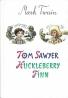 Mark Twain- Tom Sawyer, Huckleberry Finn
