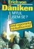 Erich von Däniken- Mýlil jsem se ?