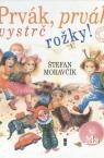 Štefan Moravčík: Prvák, prvák, vystrč rožky!