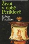 Robert Flaceliére: Život v době Periklově
