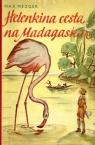 Max Mezger : Helenkina cesta na Madagaskar
