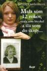 Sabine Dardennová: Mala som 12 rokov, a šla som do školy ...