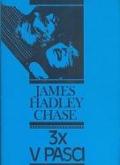 Chase Hadley James: 3 x v pasci