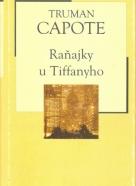 Truman Capote: Raňajky u Tiffanyho