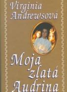 Virginia Andrewsová: Moja zlatá Audrina
