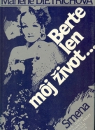 Marlene Dietrichová: Berte len moj život...