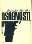 Alexander Matuska: Osobnosti