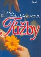 Táňa Keleová - Vasilková: Túžby