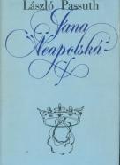 László Passuth: Jana Neapolská