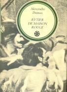Alexander Dumas: Rytier de Maison Rouge