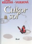 Táňa Keleová - Vasilková: Cukor a soľ