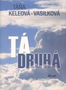 Táňa Keleová - Vasilková: Tá druhá