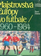Ladislav Grunner- Majstrovstvá Európy vo futbale 1960 - 1984