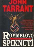 John Tarrant: Rommelovo spiknutí