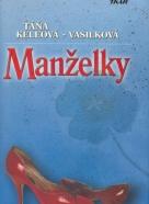 Táňa Keleová - Vasilková: Manželky