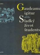 Ľudo Zúbek: Gaudeamus igitur alebo Sladký život študentský