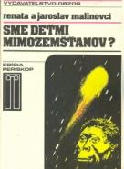 Renata a Jaroslav Malinovci: Sme deťmi mimozemšťanov?
