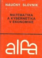 Náučný slovník matematika a kybernetika v ekonomike