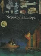 Ilustrované dejiny sveta 16:  Nepokojná Európa
