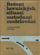 Vlastimil Ehrenberger, Alfred Fajkoš: Řešení hornických situací metodami modelování